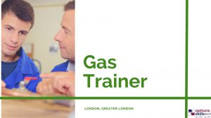 gas trainer london