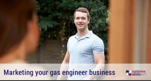 market yourself as a gas engineer